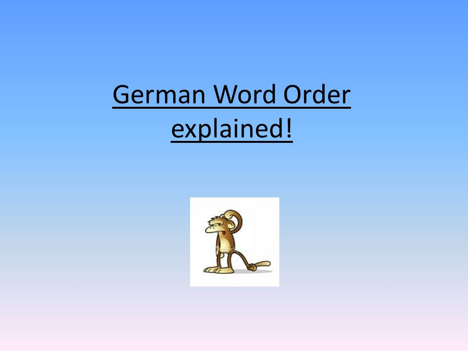 German Word Order explained!