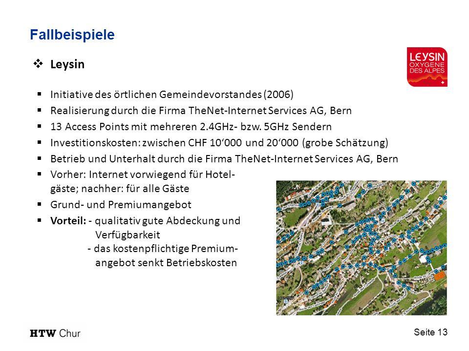 Seite 13 Fallbeispiele Leysin Initiative des örtlichen Gemeindevorstandes (2006) Realisierung durch die Firma TheNet-Internet Services AG, Bern 13 Access Points mit mehreren 2.4GHz- bzw.