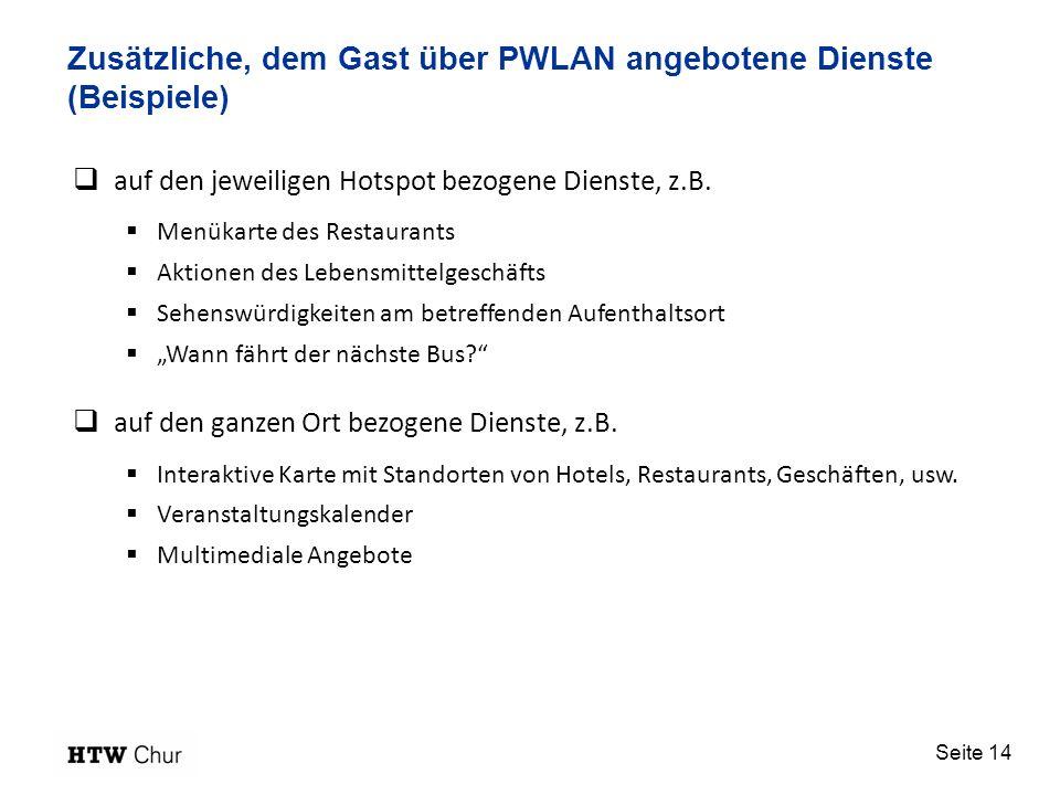 Seite 14 Zusätzliche, dem Gast über PWLAN angebotene Dienste (Beispiele) auf den jeweiligen Hotspot bezogene Dienste, z.B.