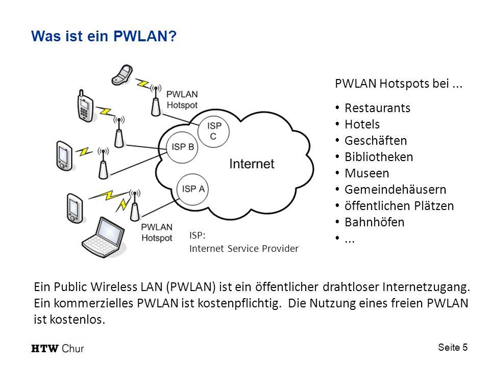Seite 5 Was ist ein PWLAN? Ein Public Wireless LAN (PWLAN) ist ein öffentlicher drahtloser Internetzugang. Ein kommerzielles PWLAN ist kostenpflichtig