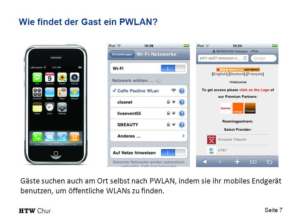 Seite 7 Wie findet der Gast ein PWLAN? Gäste suchen auch am Ort selbst nach PWLAN, indem sie ihr mobiles Endgerät benutzen, um öffentliche WLANs zu fi