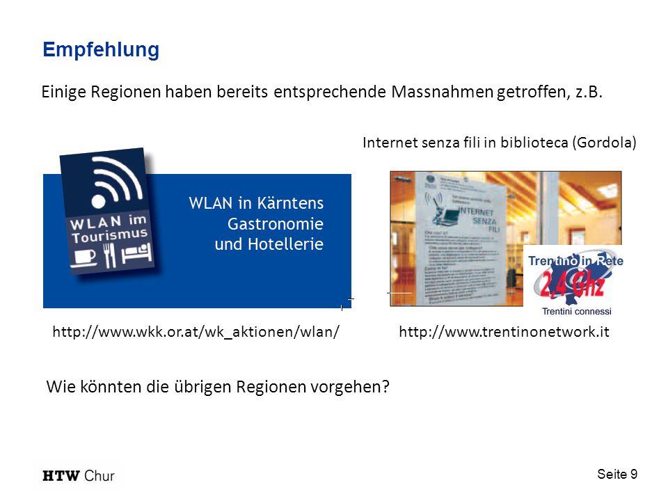 Seite 9 Empfehlung Wie könnten die übrigen Regionen vorgehen? Internet senza fili in biblioteca (Gordola) http://www.trentinonetwork.ithttp://www.wkk.