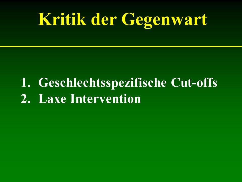 Kritik der Gegenwart 1.Geschlechtsspezifische Cut-offs 2.Laxe Intervention