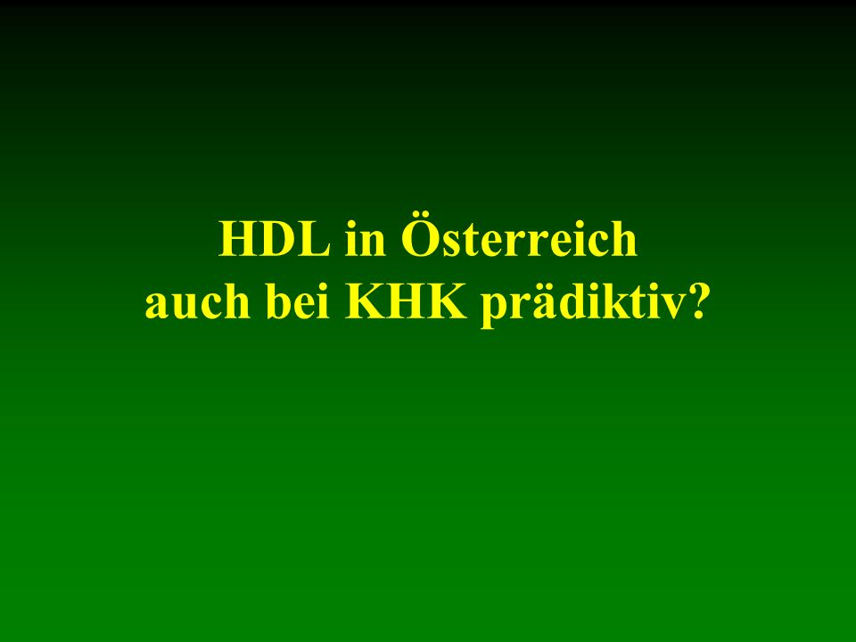 HDL in Österreich auch bei KHK prädiktiv?