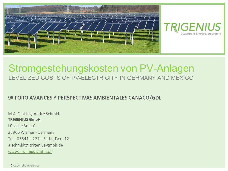 © Copyright TRIGENIUS 9º FORO AVANCES Y PERSPECTIVAS AMBIENTALES CANACO/GDL M.A. Dipl-Ing. Andre Schmidt TRIGENIUS GmbH Lübsche Str. 10 23966 Wismar -