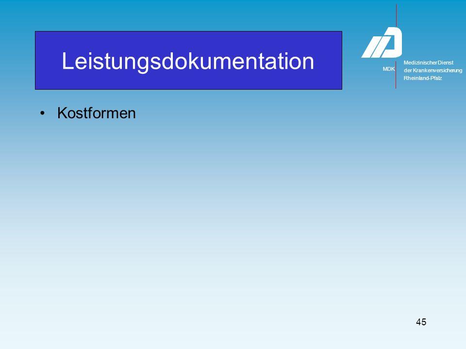 Medizinischer Dienst MDK der Krankenversicherung Rheinland-Pfalz 45 Kostformen Leistungsdokumentation