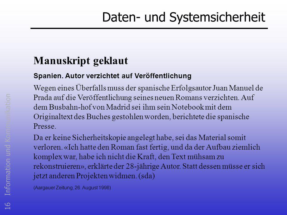 16 Information und Kommunikation Daten- und Systemsicherheit Manuskript geklaut Spanien. Autor verzichtet auf Veröffentlichung Wegen eines Überfalls m