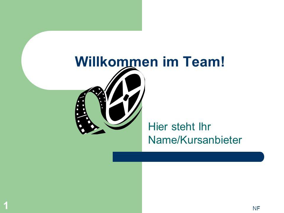 NF 1 Willkommen im Team! Hier steht Ihr Name/Kursanbieter