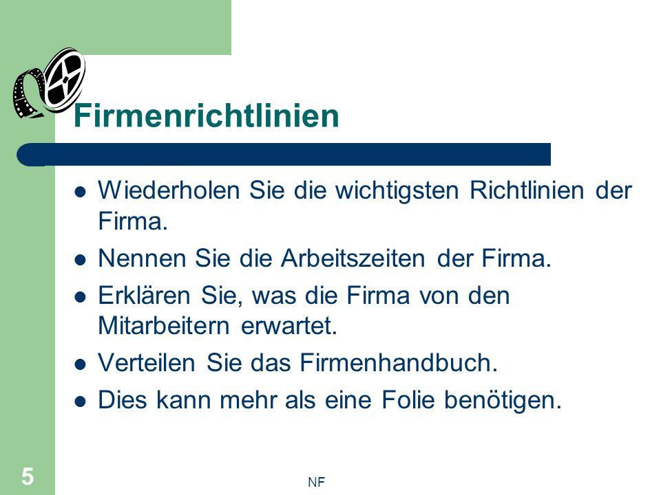 NF 5 Firmenrichtlinien Wiederholen Sie die wichtigsten Richtlinien der Firma.