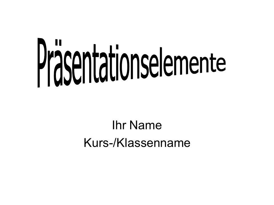 Ihr Name Kurs-/Klassenname
