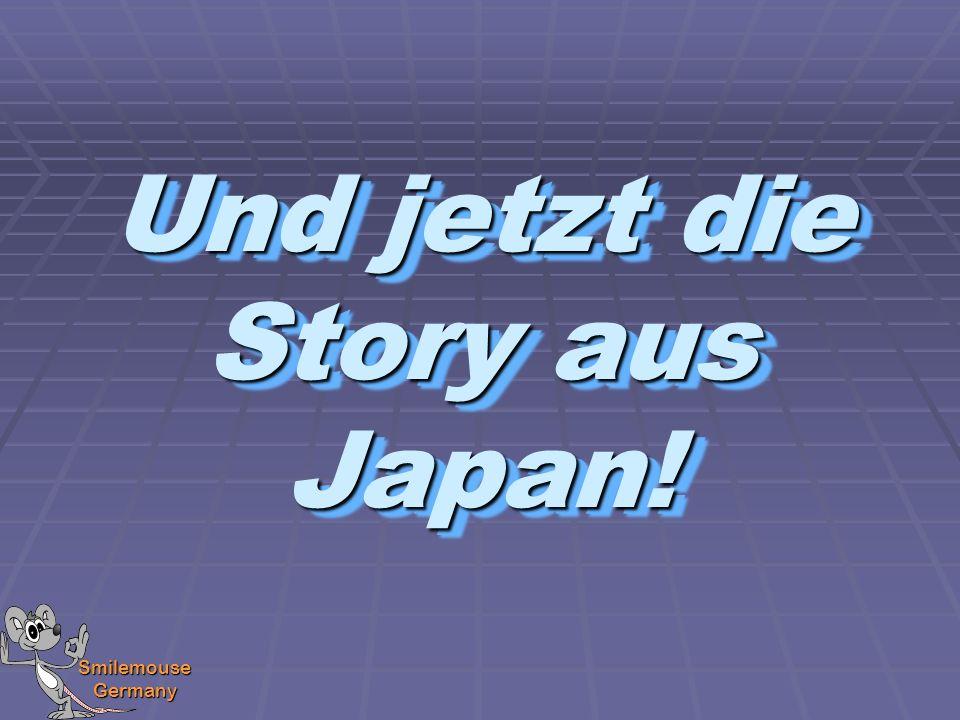 Smilemouse Germany Es sei darauf hingewiesen, dass diese Geschichte wahr ist.