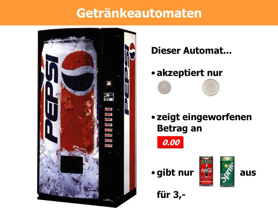 Dieser Automat...