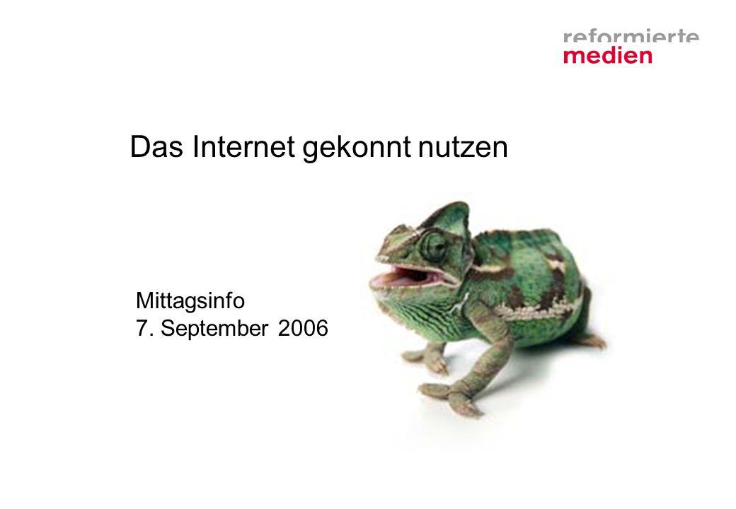 Das Internet gekonnt nutzen Mittagsinfo 7. September 2006