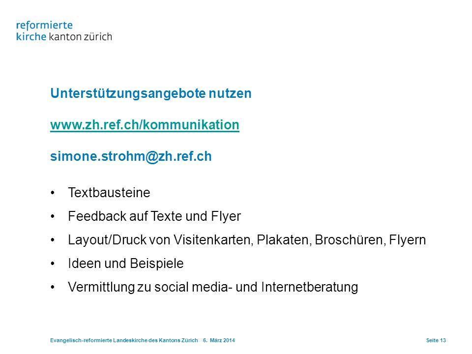 Unterstützungsangebote nutzen www.zh.ref.ch/kommunikation simone.strohm@zh.ref.ch Textbausteine Feedback auf Texte und Flyer Layout/Druck von Visitenk