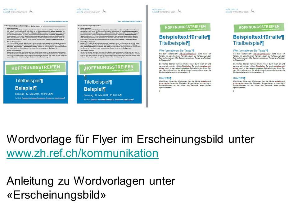 Wordvorlage für Flyer im Erscheinungsbild unter www.zh.ref.ch/kommunikation www.zh.ref.ch/kommunikation Anleitung zu Wordvorlagen unter «Erscheinungsb