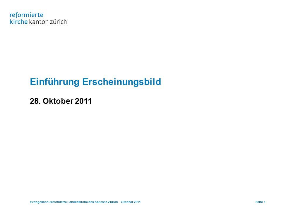 Evangelisch-reformierte Landeskirche des Kantons Zürich Oktober 2011Seite 22
