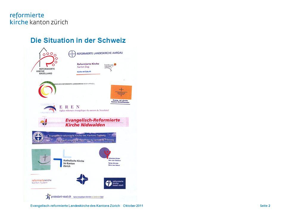 Die Situation in der Schweiz Evangelisch-reformierte Landeskirche des Kantons Zürich Oktober 2011Seite 2