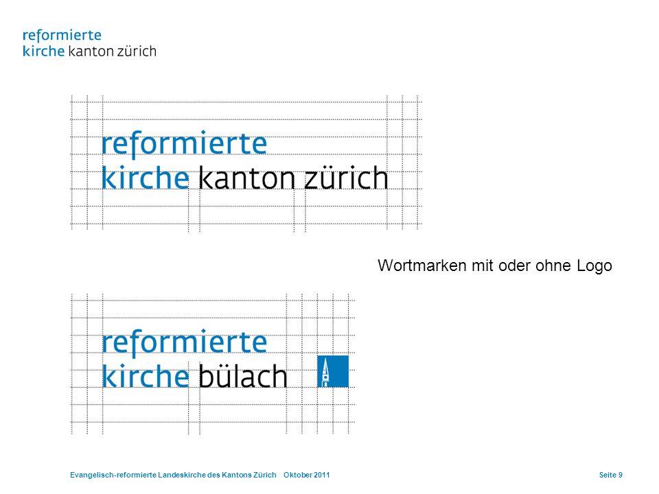 Evangelisch-reformierte Landeskirche des Kantons Zürich Oktober 2011Seite 9 Wortmarken mit oder ohne Logo