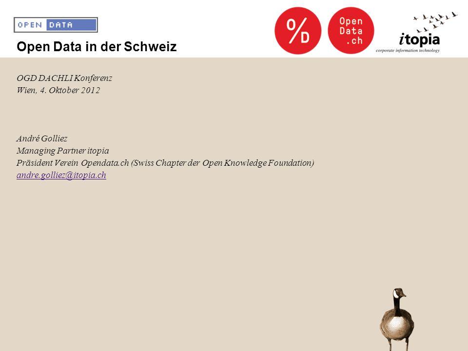Open Data in der Schweiz OGD DACHLI Konferenz Wien, 4.
