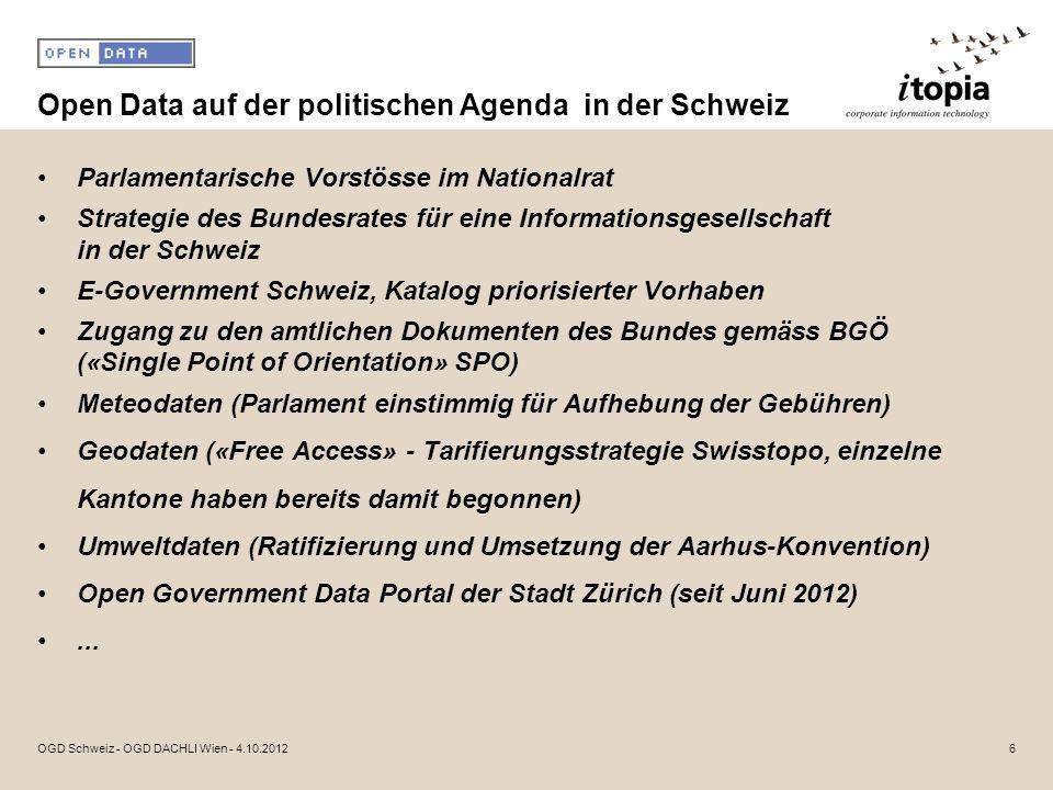 Open Data auf der politischen Agenda in der Schweiz Parlamentarische Vorstösse im Nationalrat Strategie des Bundesrates für eine Informationsgesellsch