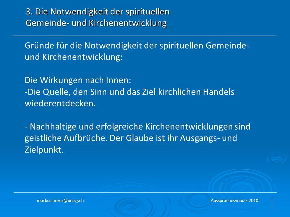 3. Die Notwendigkeit der spirituellen Gemeinde- und Kirchenentwicklung Gründe für die Notwendigkeit der spirituellen Gemeinde- und Kirchenentwicklung: