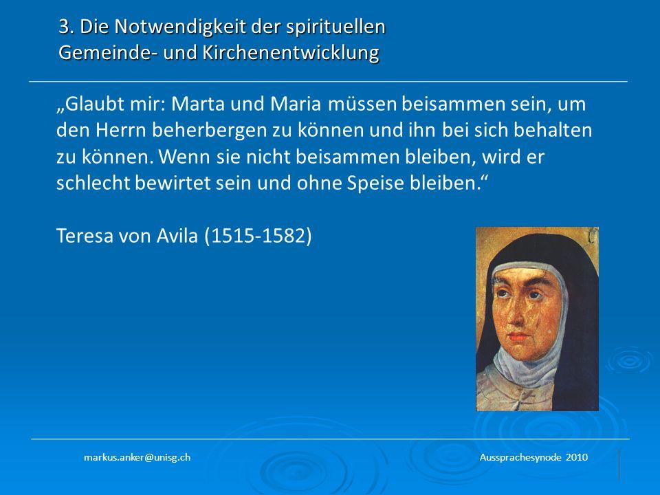 3. Die Notwendigkeit der spirituellen Gemeinde- und Kirchenentwicklung Glaubt mir: Marta und Maria müssen beisammen sein, um den Herrn beherbergen zu