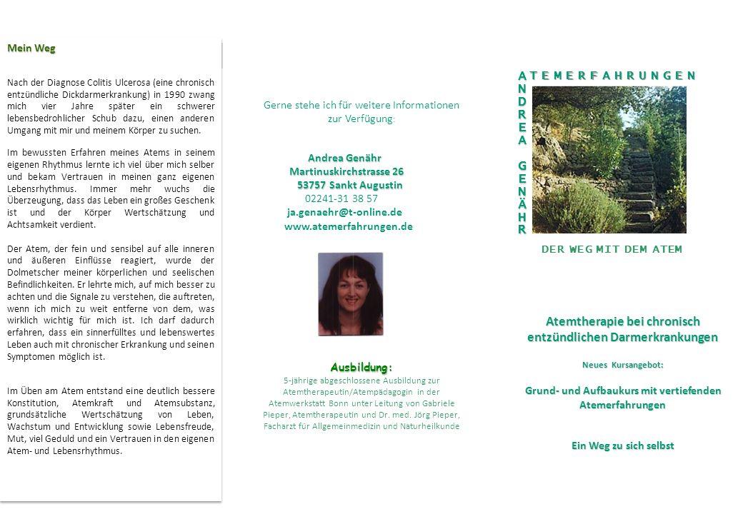Gerne stehe ich für weitere Informationen zur Verfügung : Andrea Genähr Andrea Genähr Martinuskirchstrasse 26 Martinuskirchstrasse 26 53757 Sankt Augu