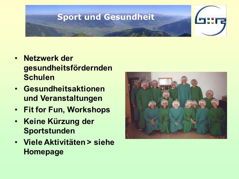 Sport und Gesundheit Netzwerk der gesundheitsfördernden Schulen Gesundheitsaktionen und Veranstaltungen Fit for Fun, Workshops Keine Kürzung der Sport