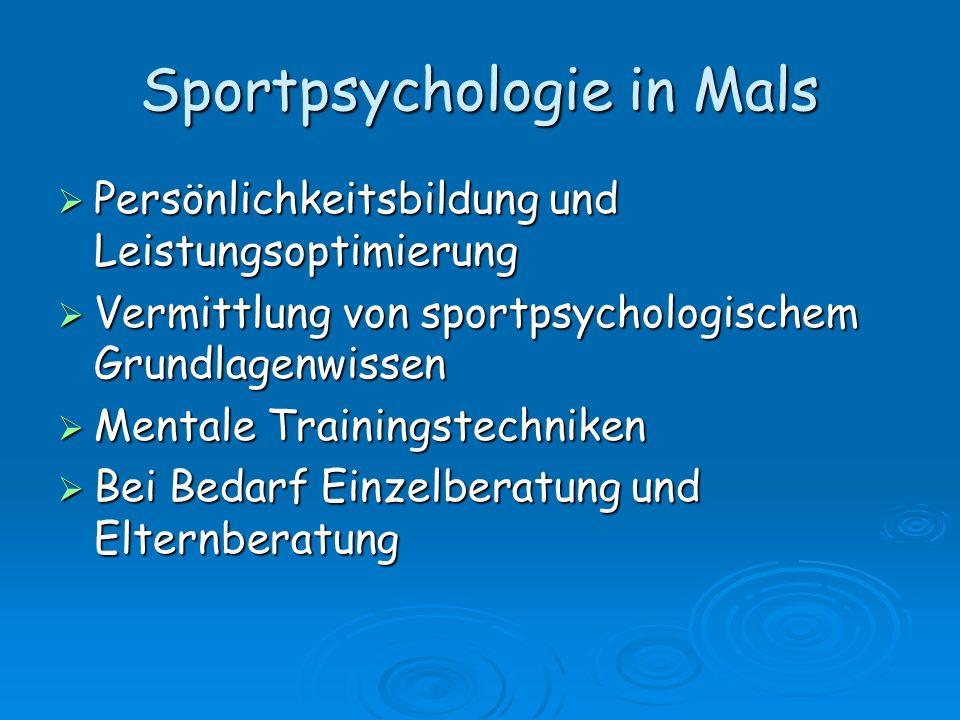 Sportpsychologie in Mals Persönlichkeitsbildung und Leistungsoptimierung Persönlichkeitsbildung und Leistungsoptimierung Vermittlung von sportpsycholo