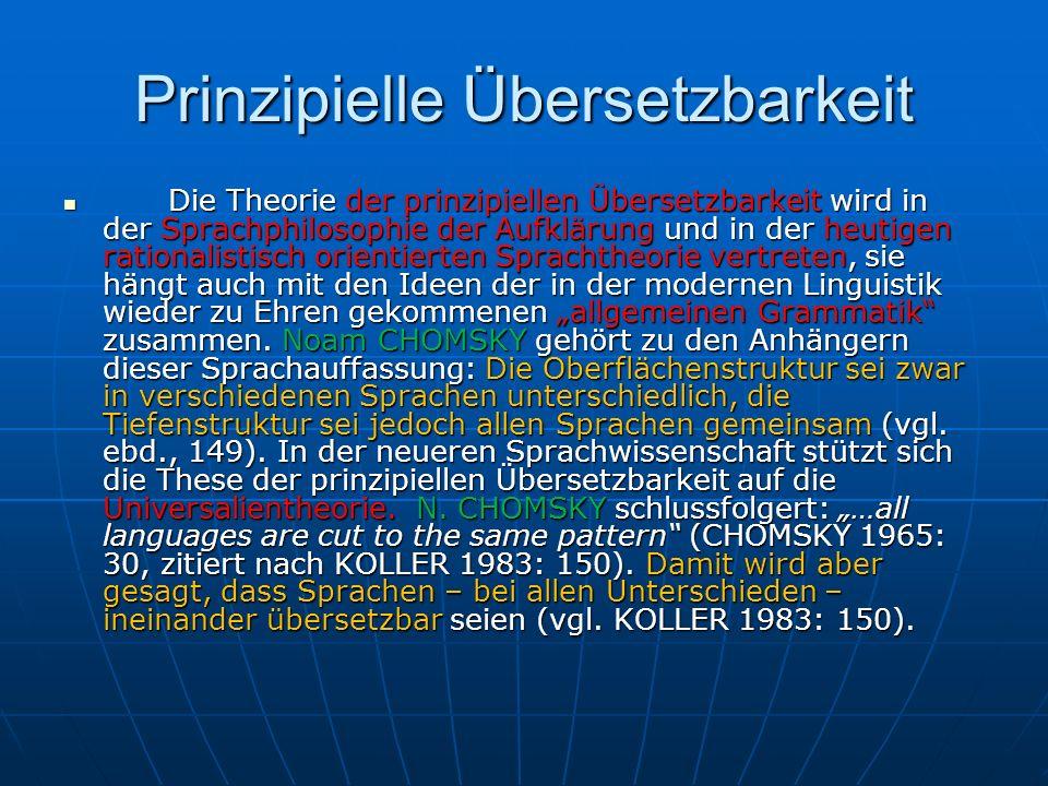 Prinzipielle Übersetzbarkeit Die Theorie der prinzipiellen Übersetzbarkeit wird in der Sprachphilosophie der Aufklärung und in der heutigen rationalis