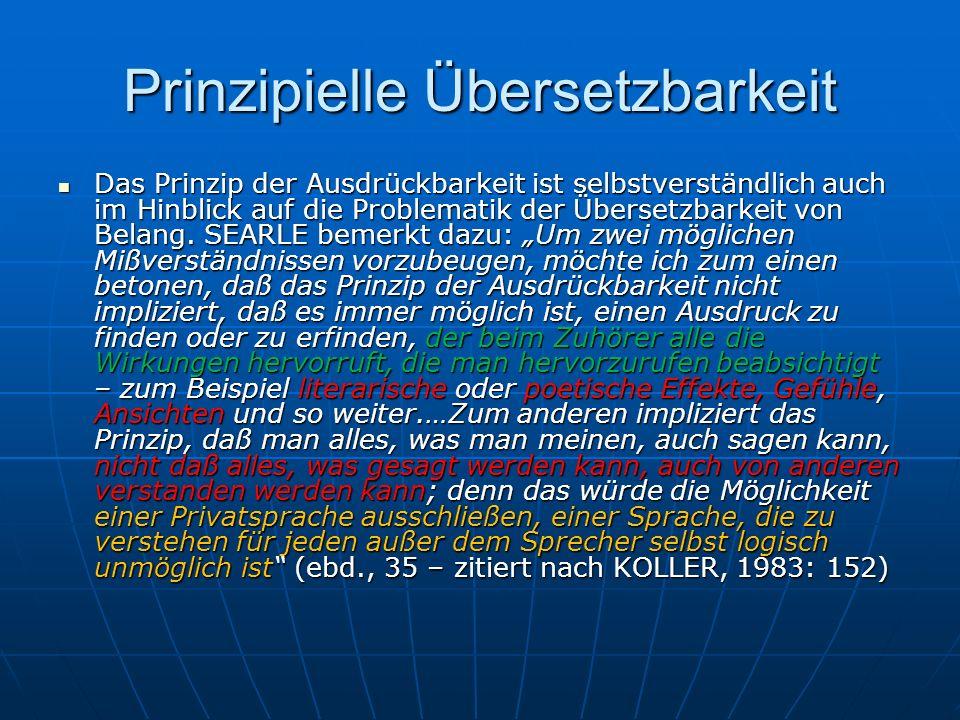 Prinzipielle Übersetzbarkeit Das Prinzip der Ausdrückbarkeit ist selbstverständlich auch im Hinblick auf die Problematik der Übersetzbarkeit von Belan