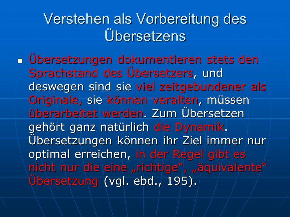 Übersetzbarkeit Das Problem der Übersetzbarkeit, bzw.
