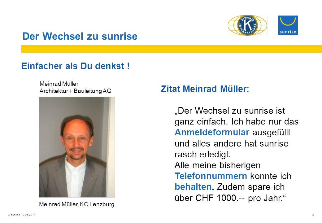 © sunrise 19.05.2014 8 Der Wechsel zu sunrise Einfacher als Du denkst .