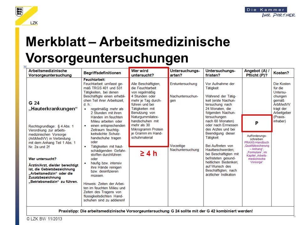 Merkblatt – Arbeitsmedizinische Vorsorgeuntersuchungen 4 h © LZK BW 11/2013