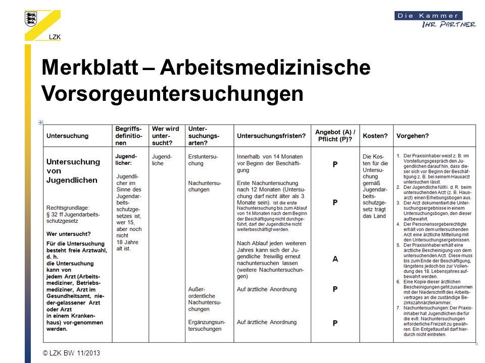 Merkblatt – Arbeitsmedizinische Vorsorgeuntersuchungen © LZK BW 11/2013