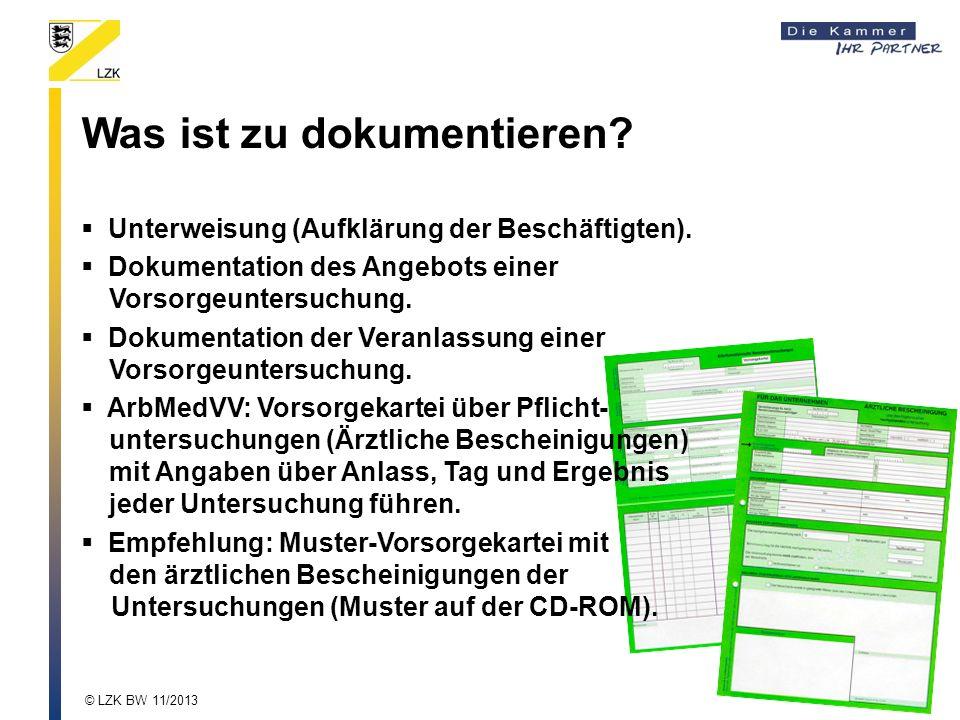 Was ist zu dokumentieren? Unterweisung (Aufklärung der Beschäftigten). Dokumentation des Angebots einer Vorsorgeuntersuchung. Dokumentation der Veranl