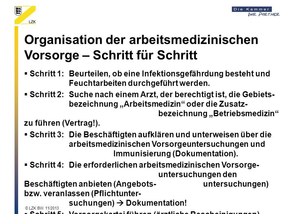 Organisation der arbeitsmedizinischen Vorsorge – Schritt für Schritt Schritt 1:Beurteilen, ob eine Infektionsgefährdung besteht und Feuchtarbeiten dur