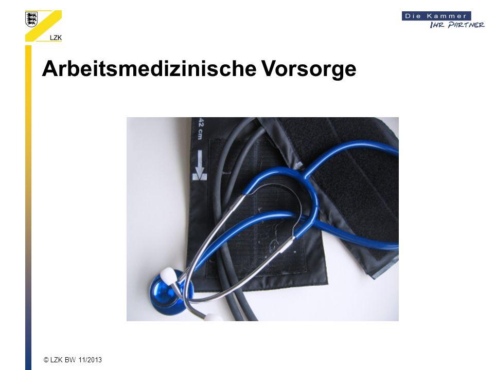 Arbeitsmedizinische Vorsorge © LZK BW 11/2013