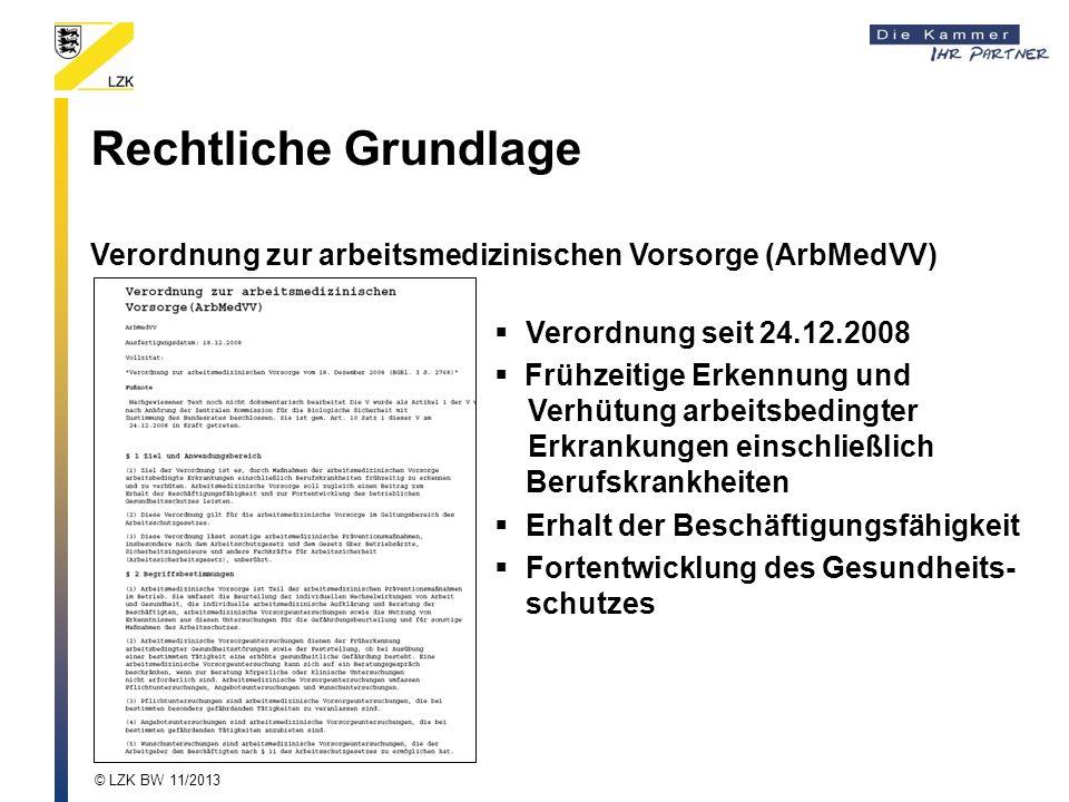 Rechtliche Grundlage Verordnung zur arbeitsmedizinischen Vorsorge (ArbMedVV) Verordnung seit 24.12.2008 Frühzeitige Erkennung und Verhütung arbeitsbed
