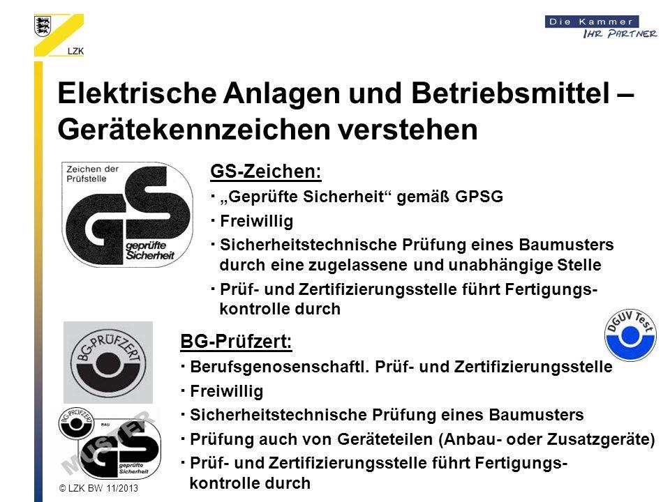 Elektrische Anlagen und Betriebsmittel – Gerätekennzeichen verstehen GS-Zeichen: Geprüfte Sicherheit gemäß GPSG Freiwillig Sicherheitstechnische Prüfu