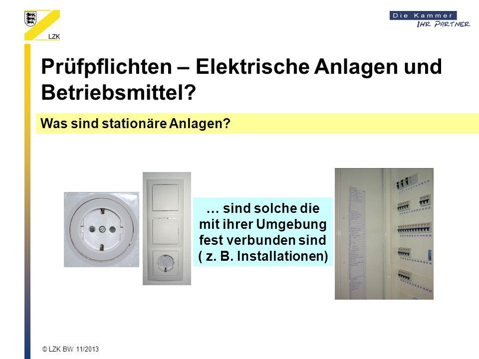Prüfpflichten – Elektrische Anlagen und Betriebsmittel? Was sind stationäre Anlagen? … sind solche die mit ihrer Umgebung fest verbunden sind ( z. B.