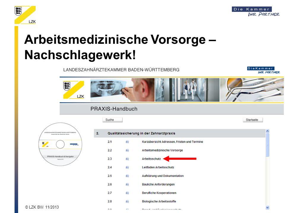 Arbeitsmedizinische Vorsorge – Nachschlagewerk! © LZK BW 11/2013