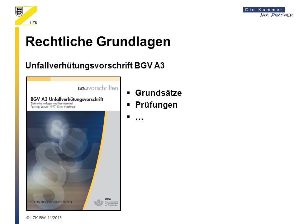 Rechtliche Grundlagen Unfallverhütungsvorschrift BGV A3 Grundsätze Prüfungen … © LZK BW 11/2013