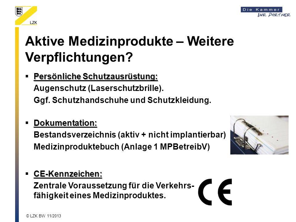 Aktive Medizinprodukte – Weitere Verpflichtungen? Persönliche Schutzausrüstung: Augenschutz (Laserschutzbrille). Ggf. Schutzhandschuhe und Schutzkleid
