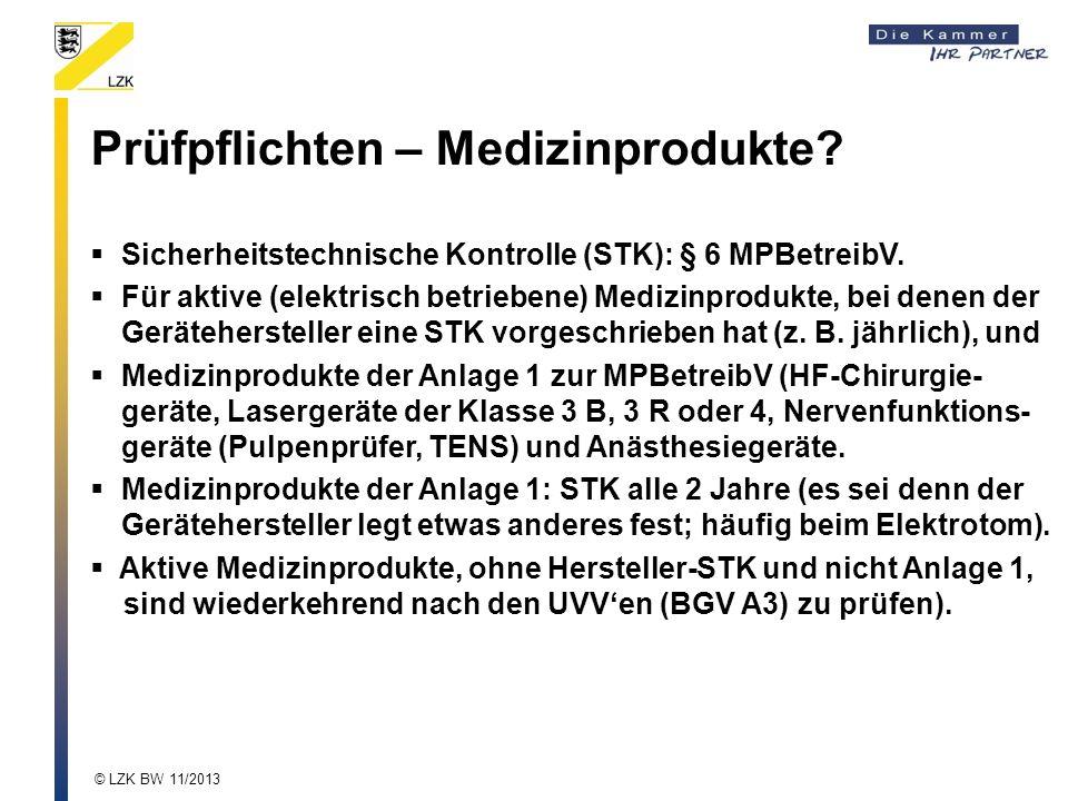 Sicherheitstechnische Kontrolle (STK): § 6 MPBetreibV. Für aktive (elektrisch betriebene) Medizinprodukte, bei denen der Gerätehersteller eine STK vor