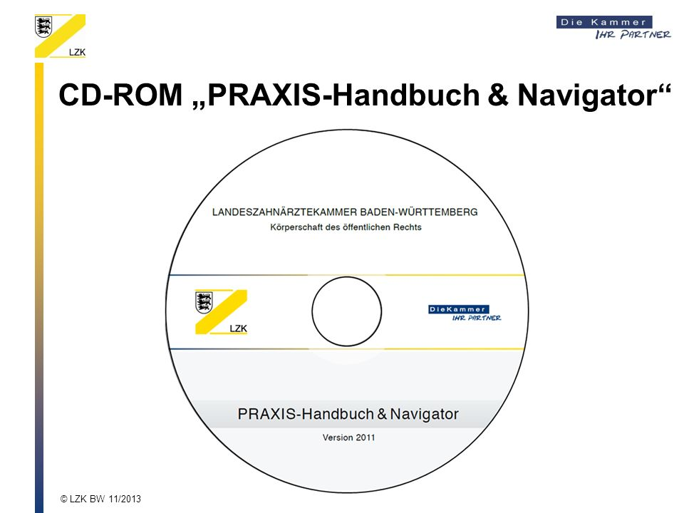 CD-ROM PRAXIS-Handbuch & Navigator © LZK BW 11/2013