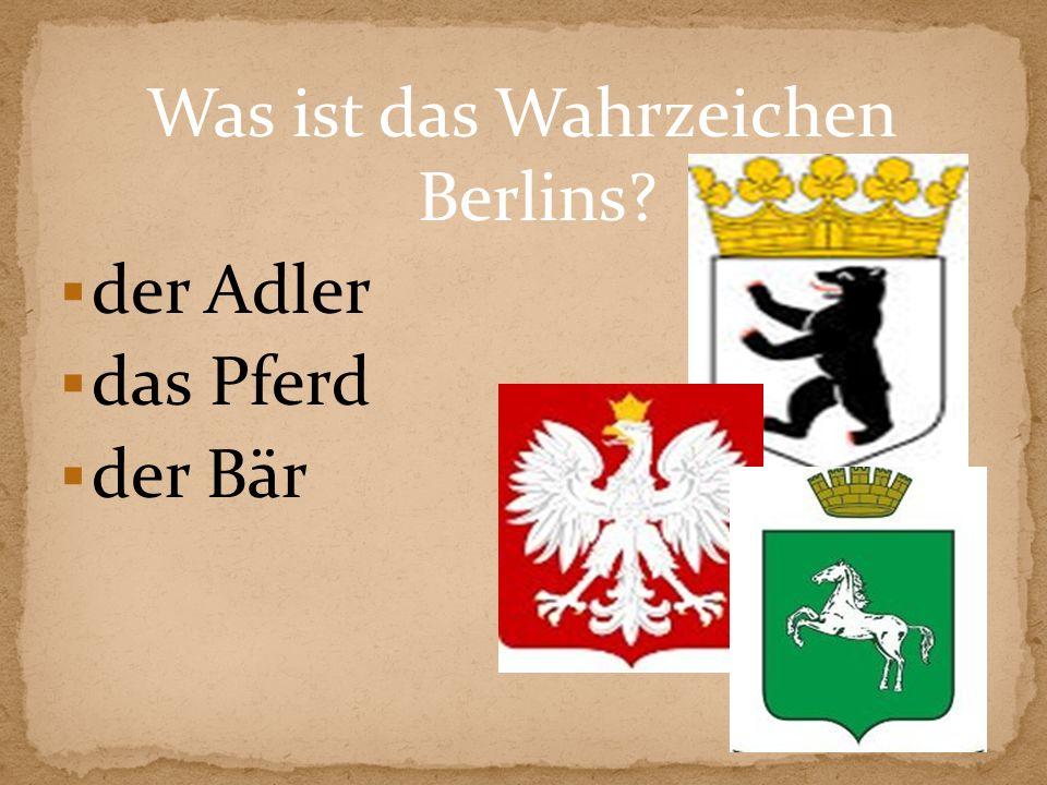 Was ist das Wahrzeichen Berlins? der Adler das Pferd der Bär