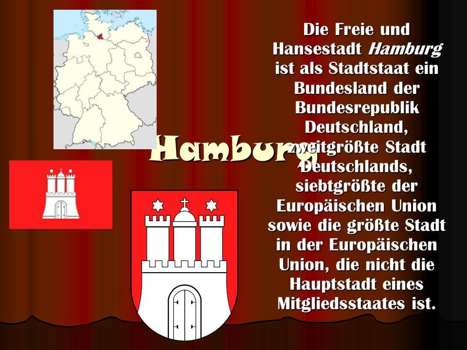 Hamburg Die Freie und Hansestadt Hamburg ist als Stadtstaat ein Bundesland der Bundesrepublik Deutschland, zweitgrößte Stadt Deutschlands, siebtgrößte der Europäischen Union sowie die größte Stadt in der Europäischen Union, die nicht die Hauptstadt eines Mitgliedsstaates ist.