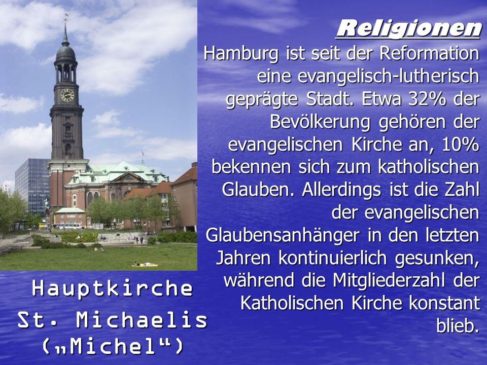 Religionen Hamburg ist seit der Reformation eine evangelisch-lutherisch geprägte Stadt. Etwa 32% der Bevölkerung gehören der evangelischen Kirche an,