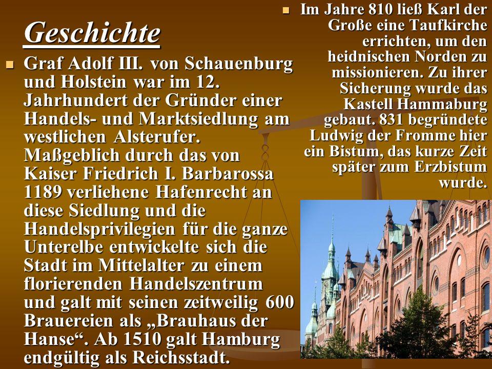 Geschichte Graf Adolf III. von Schauenburg und Holstein war im 12. Jahrhundert der Gründer einer Handels- und Marktsiedlung am westlichen Alsterufer.